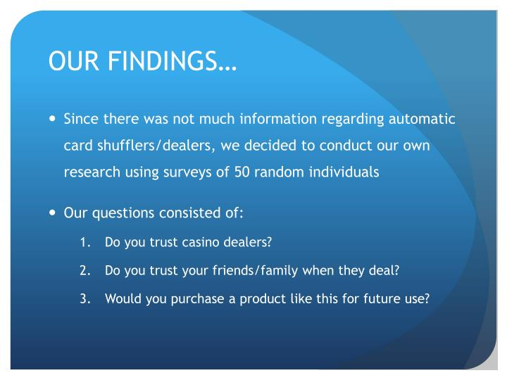 OUR FINDINGS…