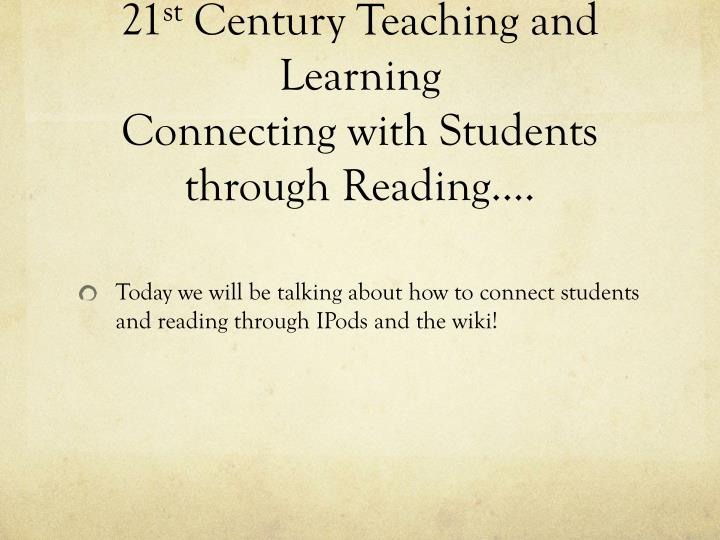 21 st century teaching and learning connecting with students through reading