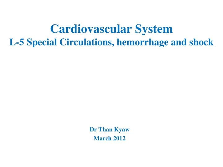 Cardiovascular system l 5 special circulations hemorrhage and shock