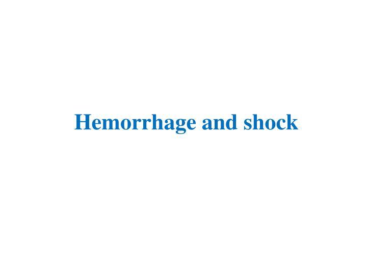 Hemorrhage and shock