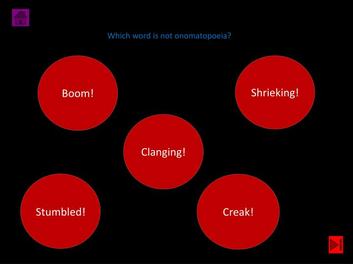 Which word is not onomatopoeia?
