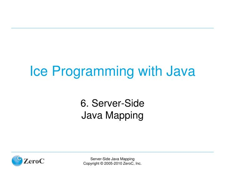 Ice programming with java