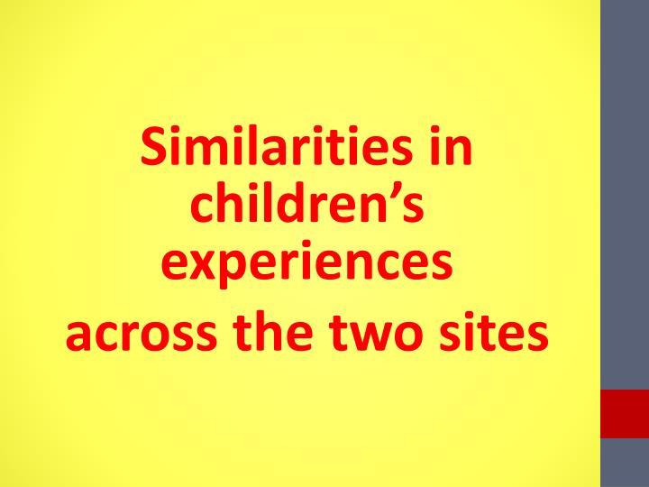 Similarities in children's experiences