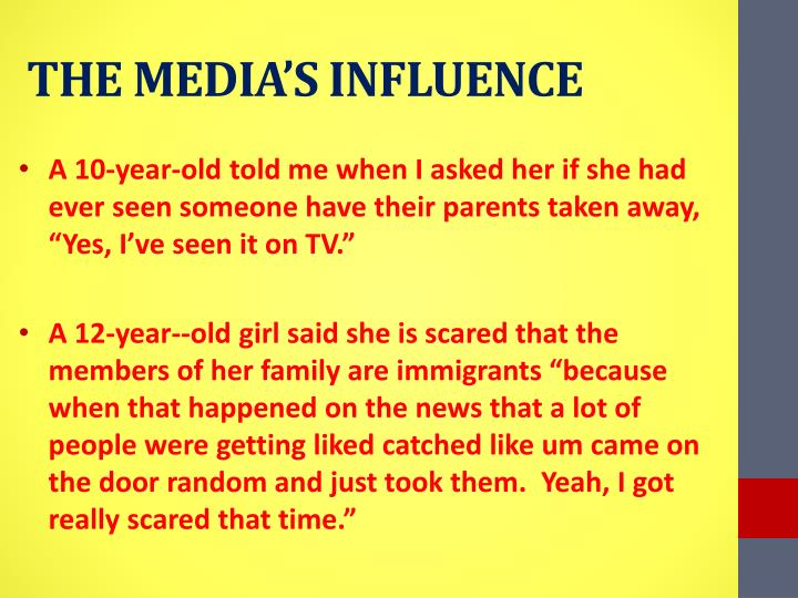 THE MEDIA'S INFLUENCE