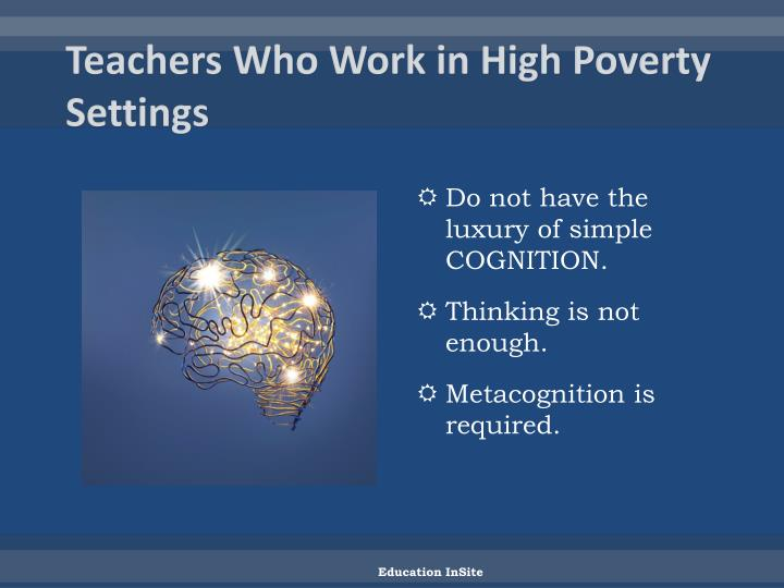 Teachers Who Work in High Poverty Settings