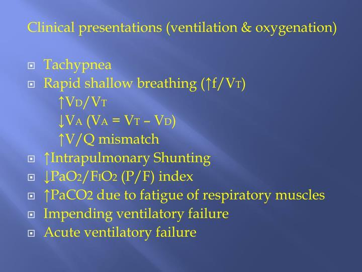 Clinical presentations (ventilation & oxygenation)