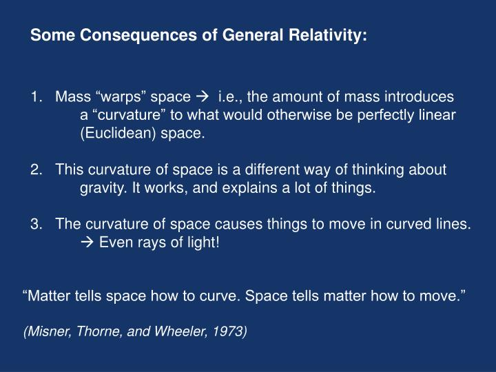 Some Consequences of General Relativity: