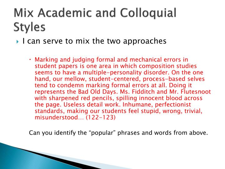 Mix Academic and Colloquial Styles