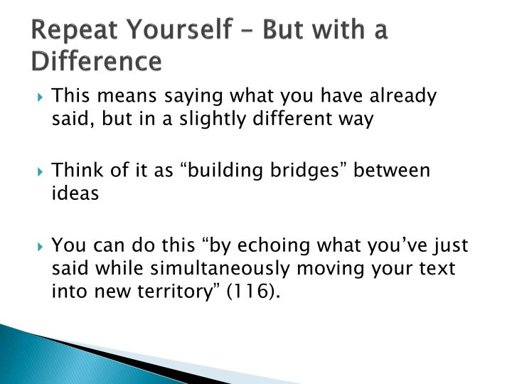 Repeat Yourself – But with a Difference