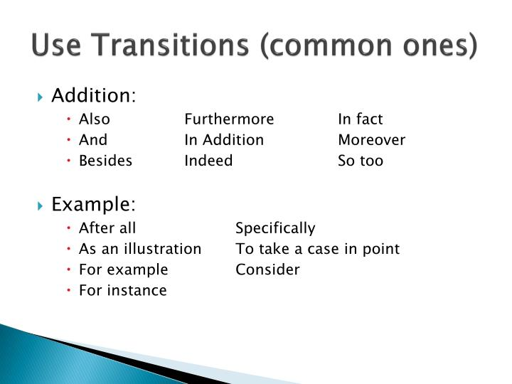 Use Transitions (common ones)