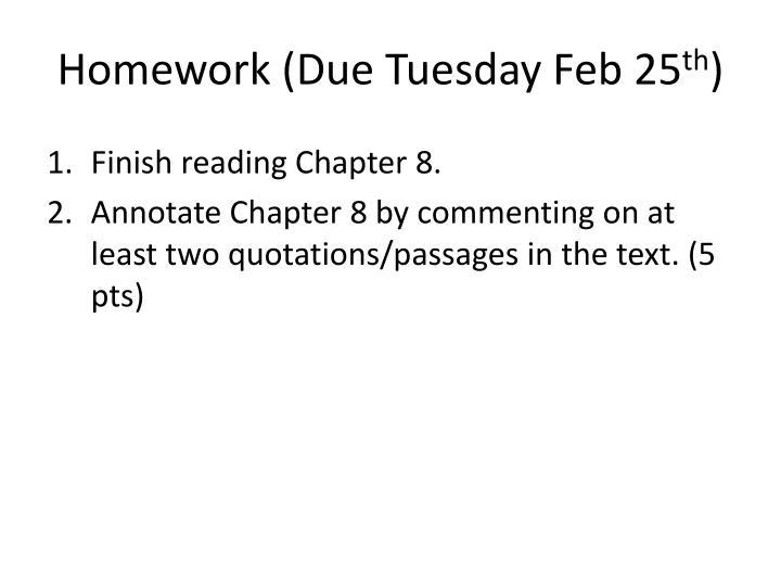 Homework (Due Tuesday Feb