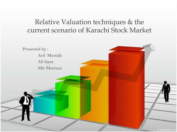 relative valuation techniques the current scenario of karachi stock market n.