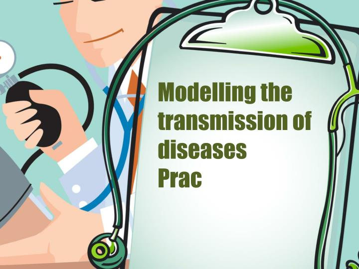 Modelling the transmission of diseases