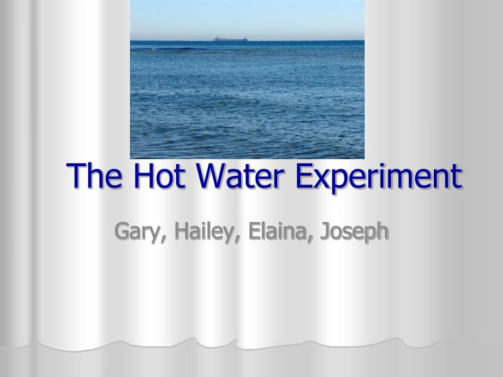 the hot water experiment n.