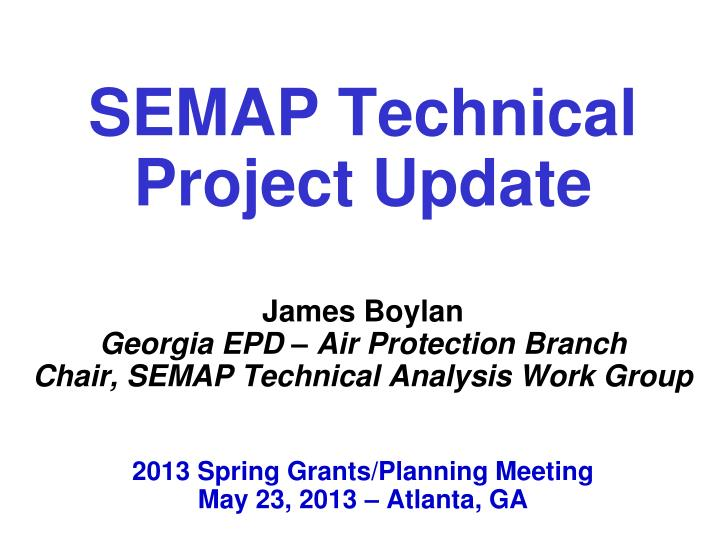 SEMAP Technical Project Update