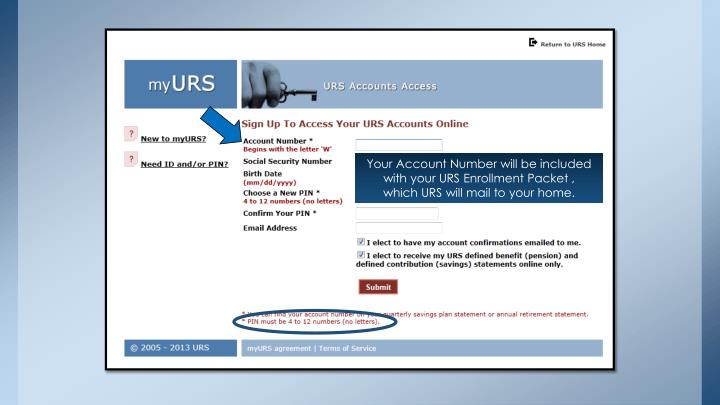 Your Account Number will be included with your URS Enrollment