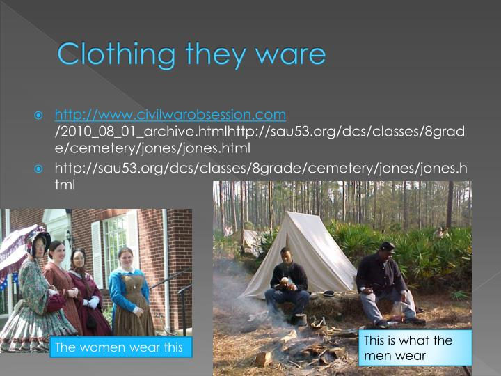 Clothing they ware