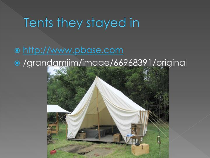 Tents they stayed in
