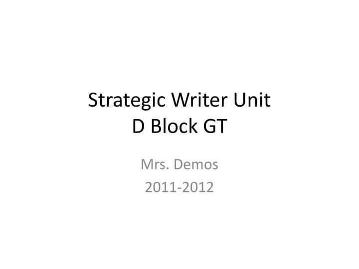 strategic writer unit d block gt n.