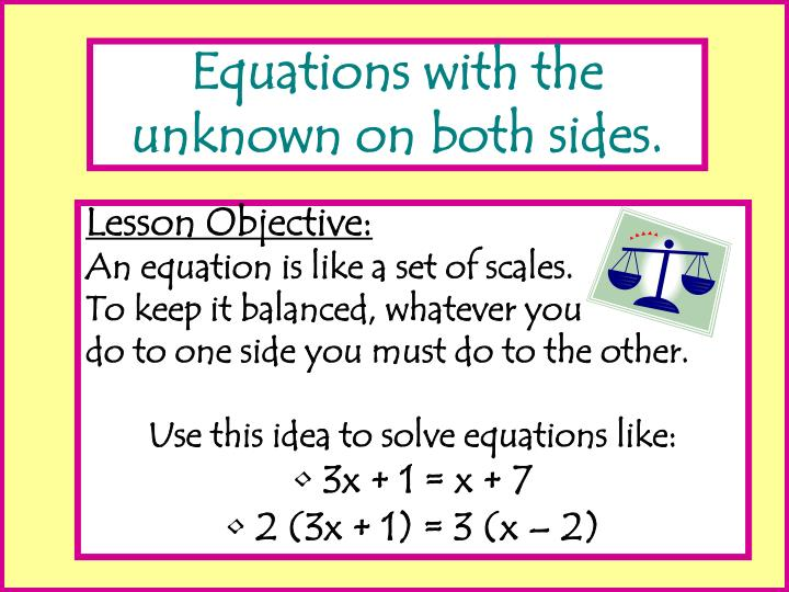 Equations with the unknown on both sides