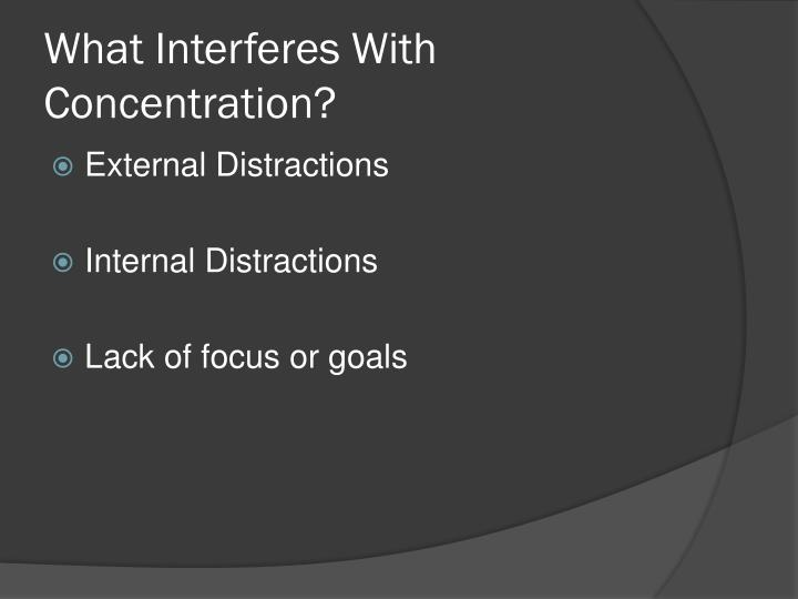 What Interferes With Concentration?