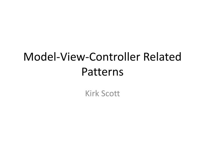 model view controller related patterns n.