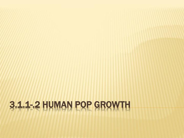 3 1 1 2 human pop growth
