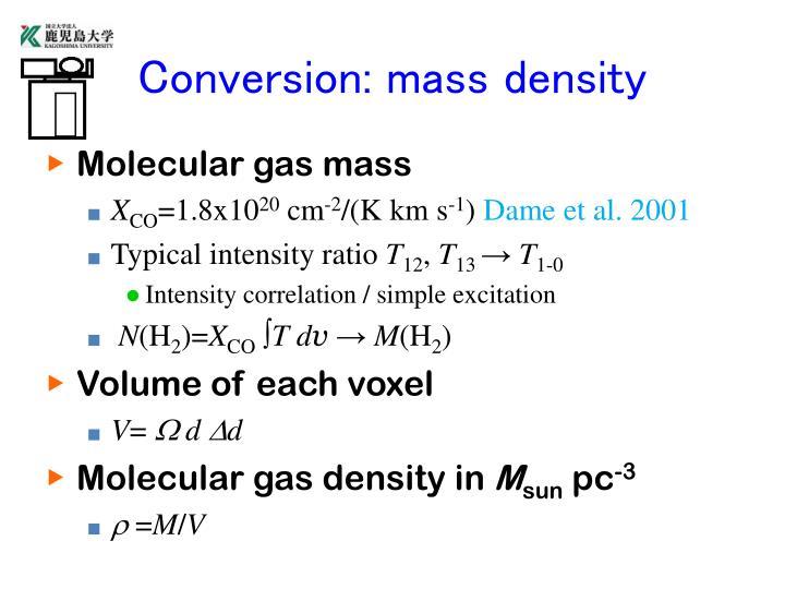 Conversion: mass density