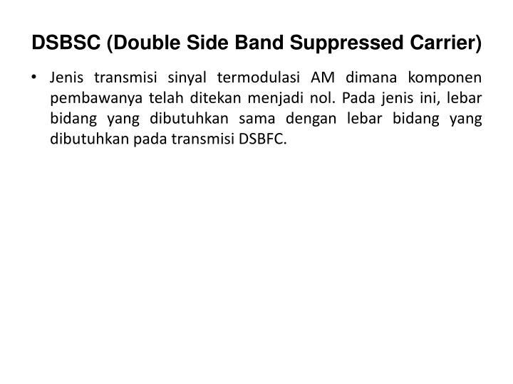 DSBSC (Double Side Band Suppressed Carrier)