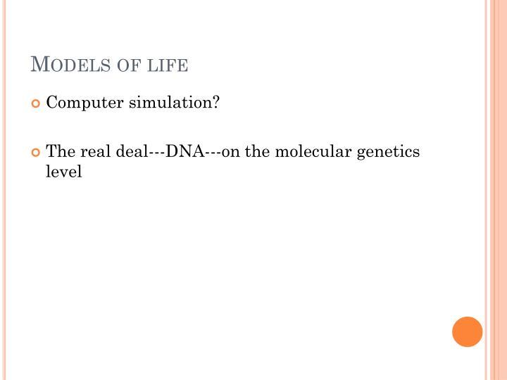 Models of life