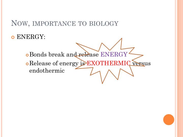Now, importance to biology