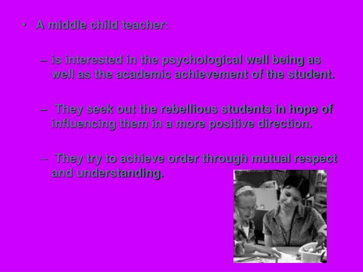A middle child teacher: