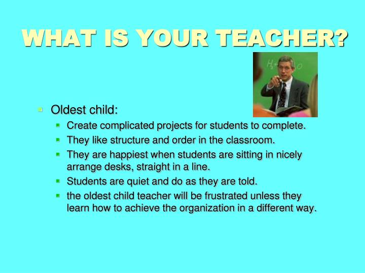 WHAT IS YOUR TEACHER?