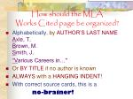 how should the mla works cited page be organized