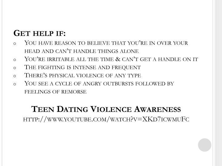 Get help if: