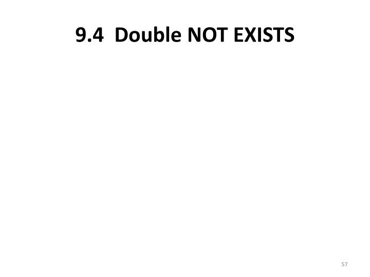9.4  Double NOT EXISTS