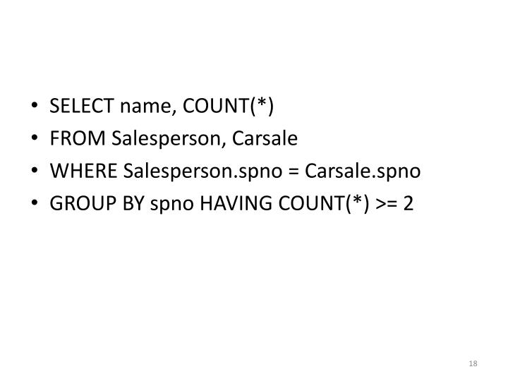 SELECT name, COUNT(*)