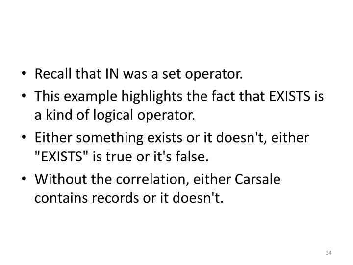 Recall that IN was a set operator.