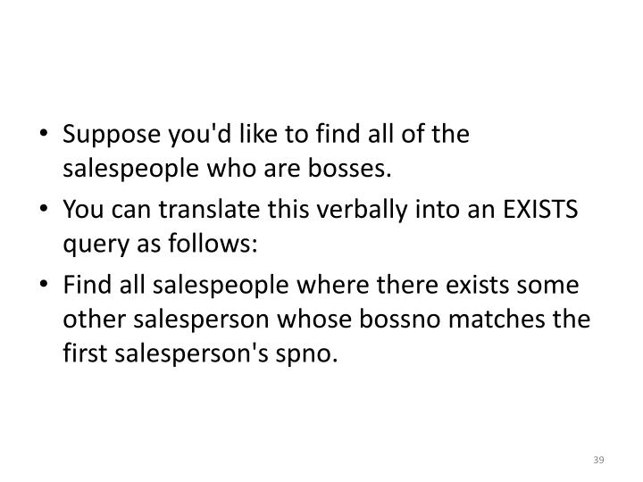 Suppose you'd like to find all of the salespeople who are bosses.