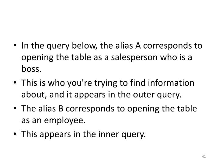 In the query below, the alias A corresponds to opening the table as a salesperson who is a boss.