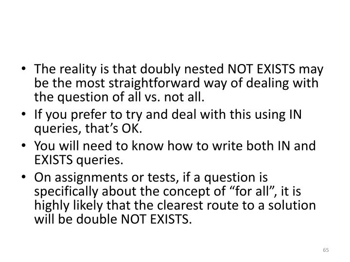 The reality is that doubly nested NOT EXISTS may be the most straightforward way of dealing with the question of all vs. not all.