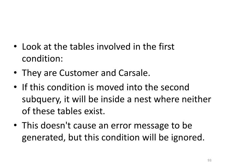 Look at the tables involved in the first condition:
