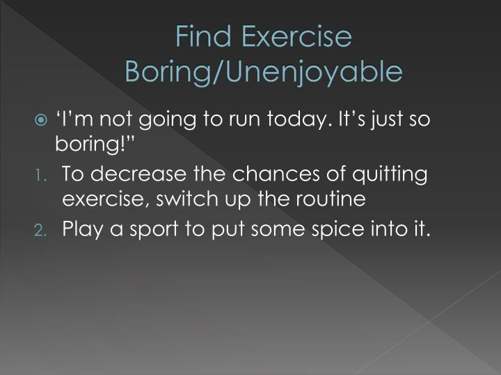 Find Exercise Boring/