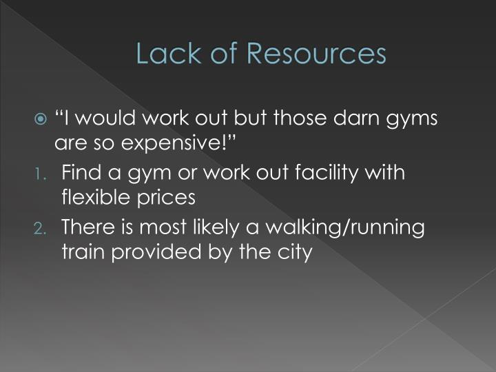 Lack of Resources