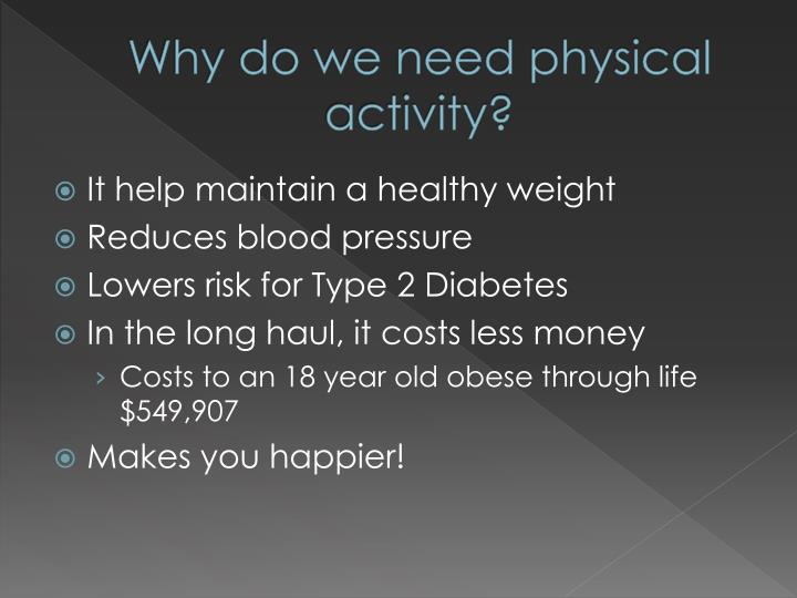 Why do we need physical activity