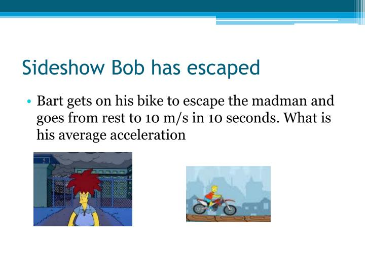 Sideshow Bob has escaped
