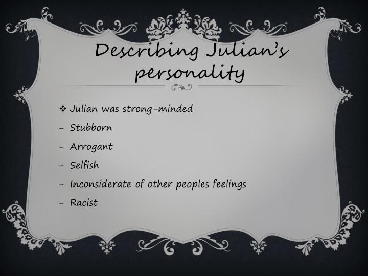 Describing Julian's personality