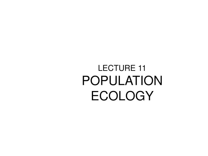 Lecture 11 population ecology