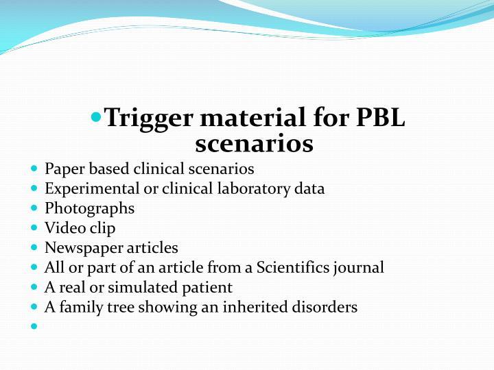 Trigger material for PBL scenarios
