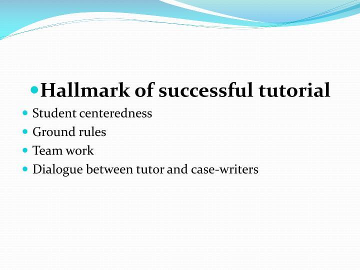Hallmark of successful tutorial